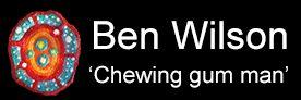 Ben Wilson – 'Chewing Gum Man'